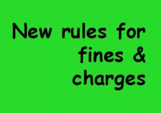 New rules for fines & charges